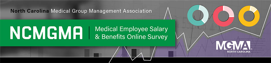 2019 NCMGMA Medical Practice Salary & Benefits Survey